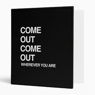 COME OUT COME OUT WHEREVER YOU ARE VINYL BINDER