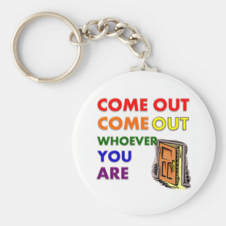 Come Out Come Out Whoever You Are Key Chain