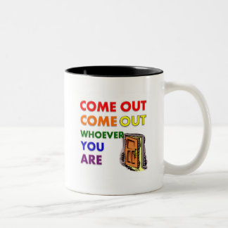 Come Out Come Out Whoever You Are Two-Tone Coffee Mug