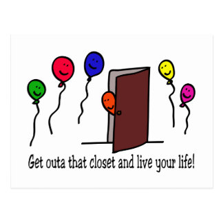 Come out of the closet, you have a life to live! postcards
