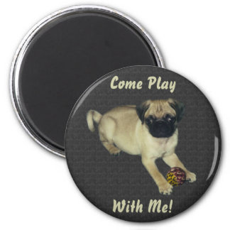 Come Play With Me! Pug Puppy 2 Inch Round Magnet