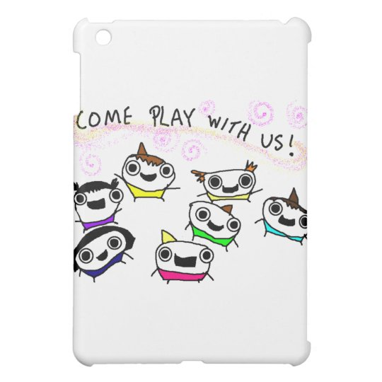 """""""Come play with us"""" Case For The iPad Mini"""