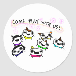 """Come play with us"" Classic Round Sticker"