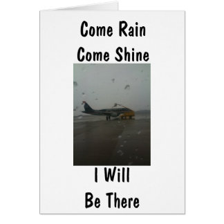 COME RAIN OR SHINE I WILL BE IN YOUR ARMS SOON CARD