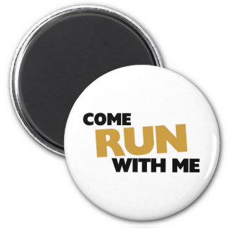 Come run with me 2 inch round magnet