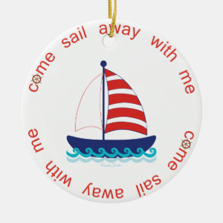 Come Sail Away Ceramic Ornament