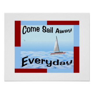 Come Sail Away Everyday Poster