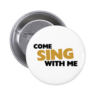 Come sing with me pinback button