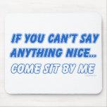 Come Sit By Me Mousepad
