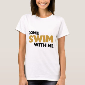 Come swim with me T-Shirt
