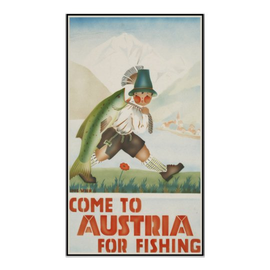 Come To Austria For Fishing Poster
