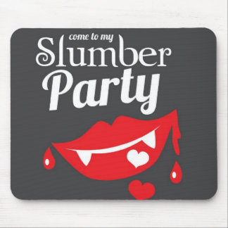 Come to my slumber party smile mouse pad