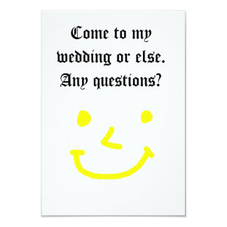 """Come To My Wedding Or Else"" Funny Joke Invitation"