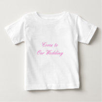 Come To Our Wedding Magenta The MUSEUM Zazzle Gift Baby T-Shirt