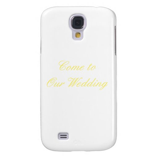 Come To Our Wedding Yellow The MUSEUM Zazzle Gifts Galaxy S4 Covers