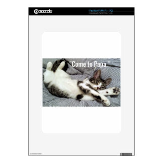 """Come To Papa"" Cat Skin For iPad"