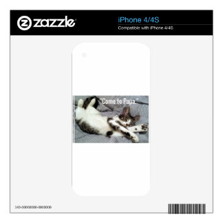 """Come To Papa"" Cat Skins For iPhone 4"