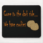 Come to the dark side mouse mouse pad
