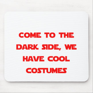 Come to the Dark Side Mouse Pad
