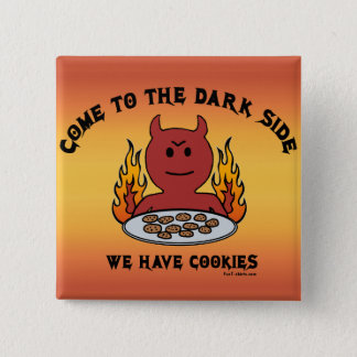 Come to the Dark Side Pinback Button