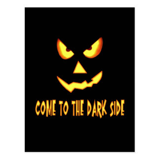 Come to the Dark Side Pumpkin Face Postcard