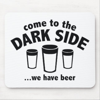 Come To The Dark Side We Have Beer Mousepads