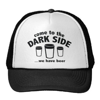 Come To The Dark Side ... We Have Beer Trucker Hat