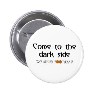 Come To The Dark Side - We Have Cookies! Buttons