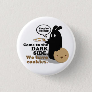 Come To The Dark Side. We Have Cookies. Button