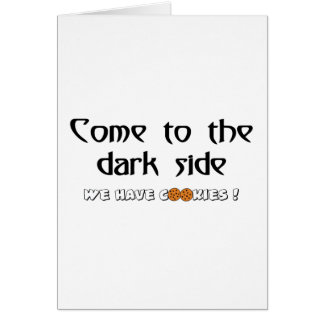 Come To The Dark Side - We Have Cookies! Greeting Card