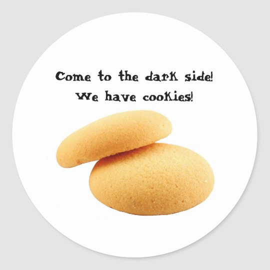 Come to the dark side! We have cookies! Classic Round Sticker