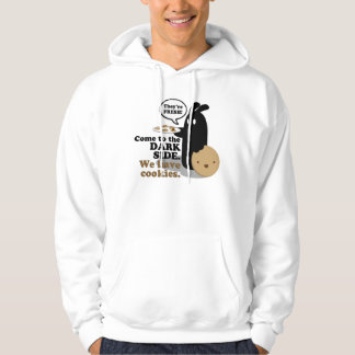Come To The Dark Side. We Have Cookies. Hoodie
