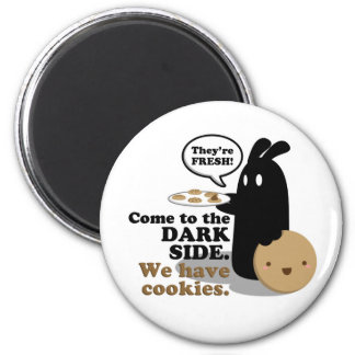 Come To The Dark Side. We Have Cookies. Magnet