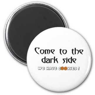 Come To The Dark Side - We Have Cookies! Fridge Magnet