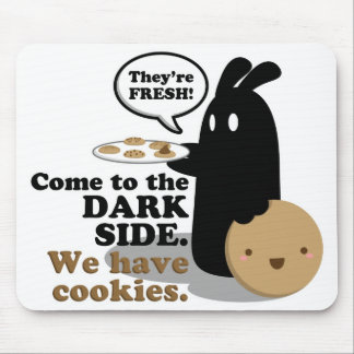 Come To The Dark Side We Have Cookies Mouse Pad
