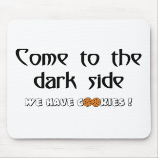 Come To The Dark Side - We Have Cookies Mousepad