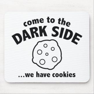 Come To The Dark Side We Have Cookies Mousepad
