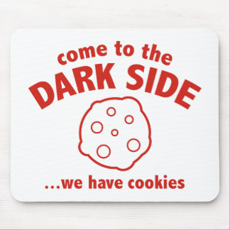 Come To The Dark Side We Have Cookies Mouse Pads