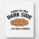 Come To The Dark Side ... We Have Cookies Photo Plaque