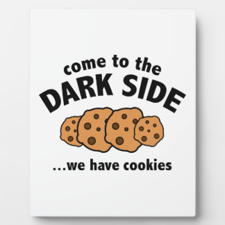 Come To The Dark Side ... We Have Cookies Plaque