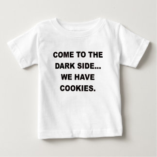 COME TO THE DARK SIDE WE HAVE COOKIES.png Baby T-Shirt