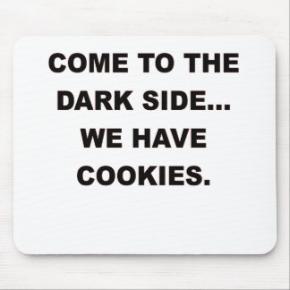 COME TO THE DARK SIDE WE HAVE COOKIES png Mouse Pads