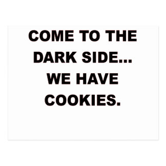 COME TO THE DARK SIDE WE HAVE COOKIES.png Postcard