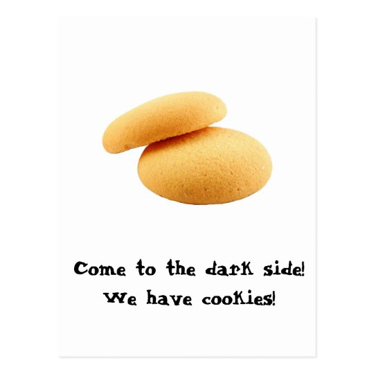 Come to the dark side! We have cookies! Postcard