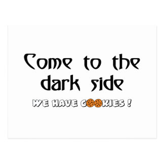 Come To The Dark Side - We Have Cookies! Postcard