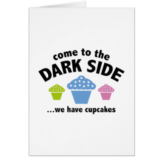 Come To The Dark Side ... We Have Cupcakes Greeting Card