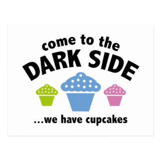 Come To The Dark Side ... We Have Cupcakes Postcard