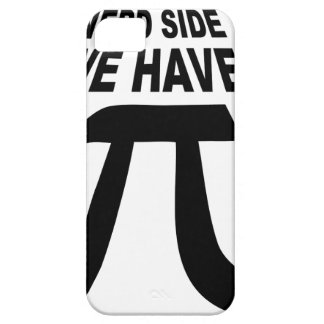 Come To The Dark Side We Have Pi iPhone 5 Cases