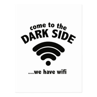 Come To The Dark Side ... We Have Wifi. Postcard