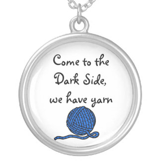 Come to the Dark Side, we have yarn Round Pendant Necklace